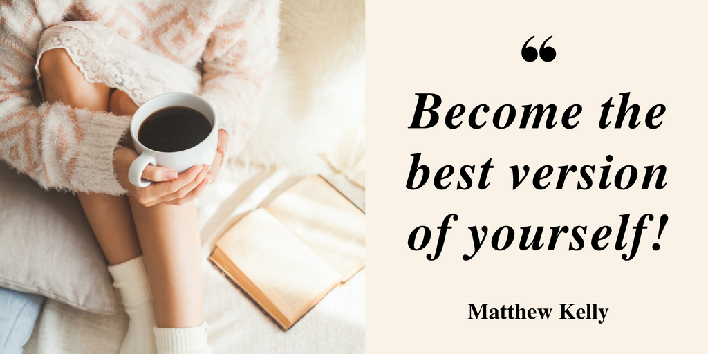 become-the-best-version-of-yourself