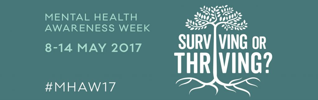 Mental Health Awareness Week 2017 - Surviving or Thriving?
