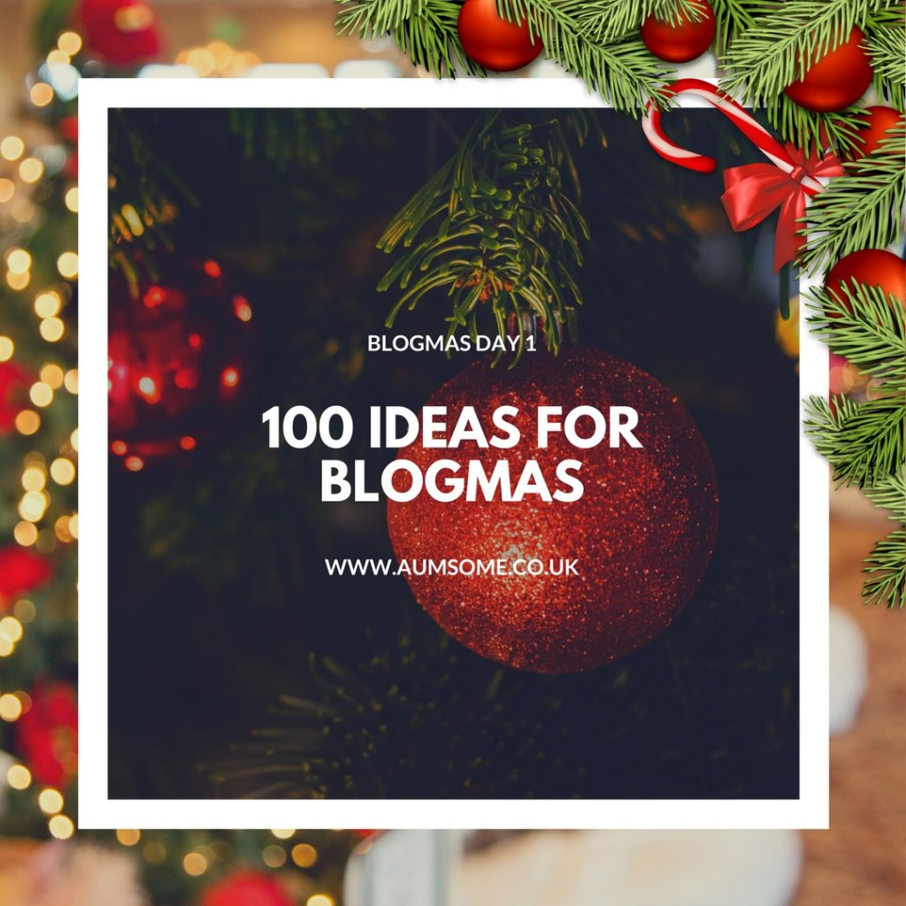 100 Ideas for Blogmas