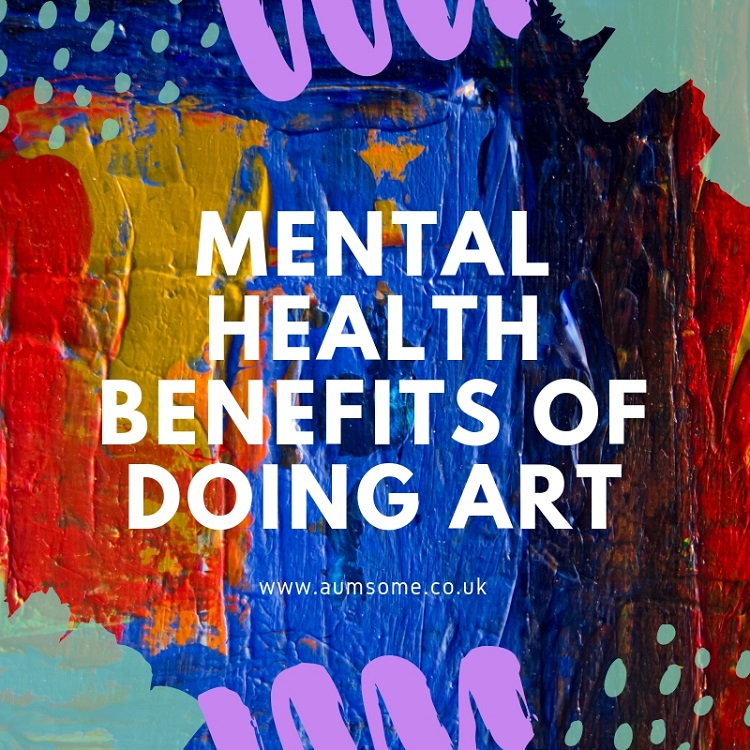 Mental Health Benefits of Doing Art