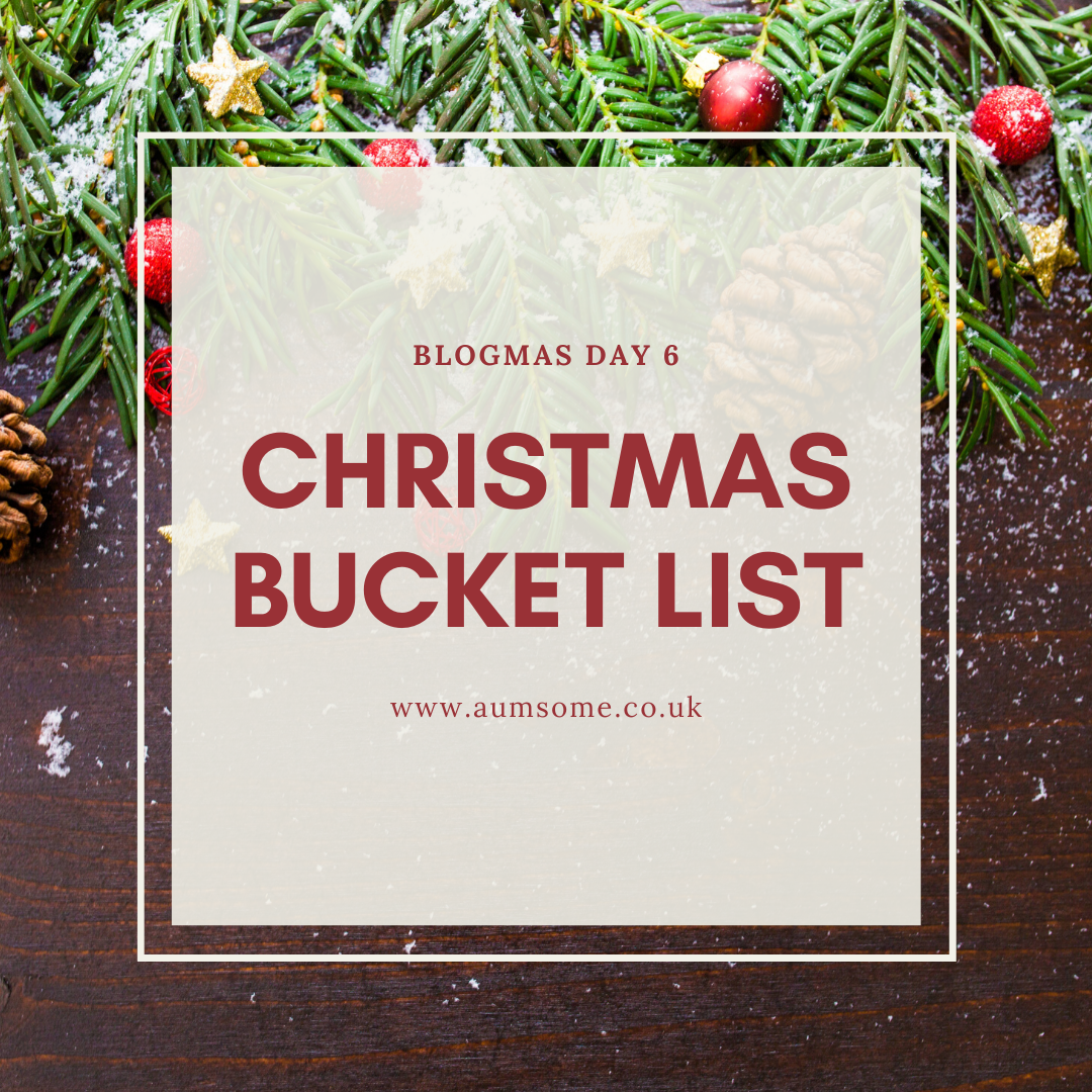 Blogmas Christmas Bucket List